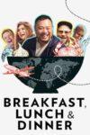 Breakfast, Lunch & Dinner teaser image